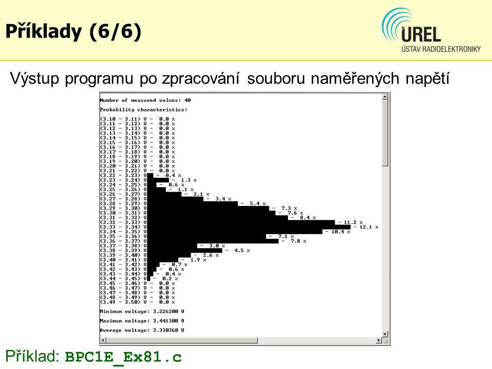 Příklady (6/6) Příklad: BPC1E_Ex81.c Výstup programu po zpracování souboru naměřených napětí
