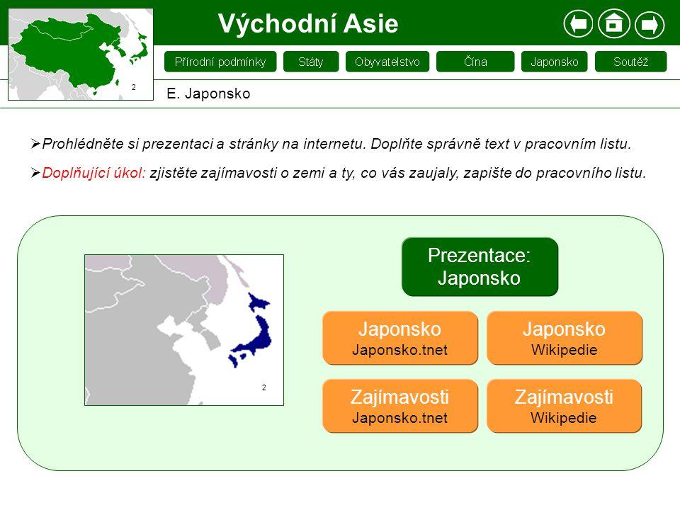 Prezentace: Japonsko Východní Asie E. Japonsko 2 Zajímavosti Wikipedie Japonsko Wikipedie 2 Zajímavosti Japonsko.tnet Japonsko Japonsko.tnet  Prohléd