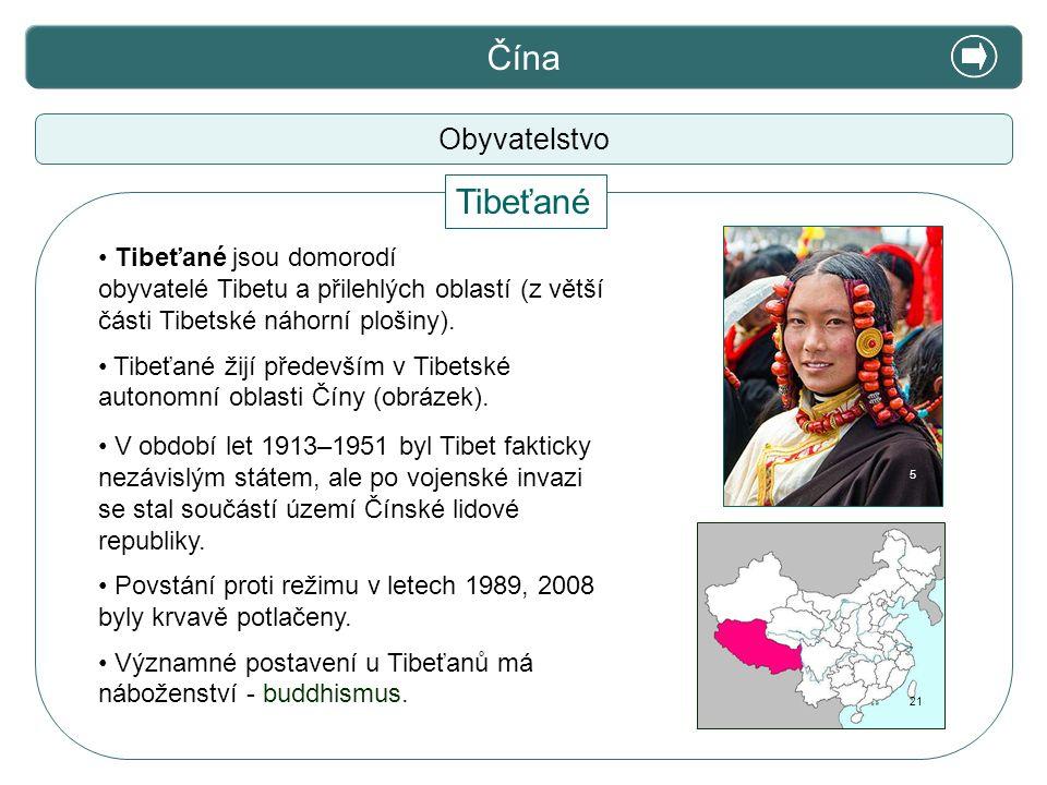 X. Zajímavosti Čína Obyvatelstvo Tibeťané jsou domorodí obyvatelé Tibetu a přilehlých oblastí (z větší části Tibetské náhorní plošiny). Tibeťané žijí