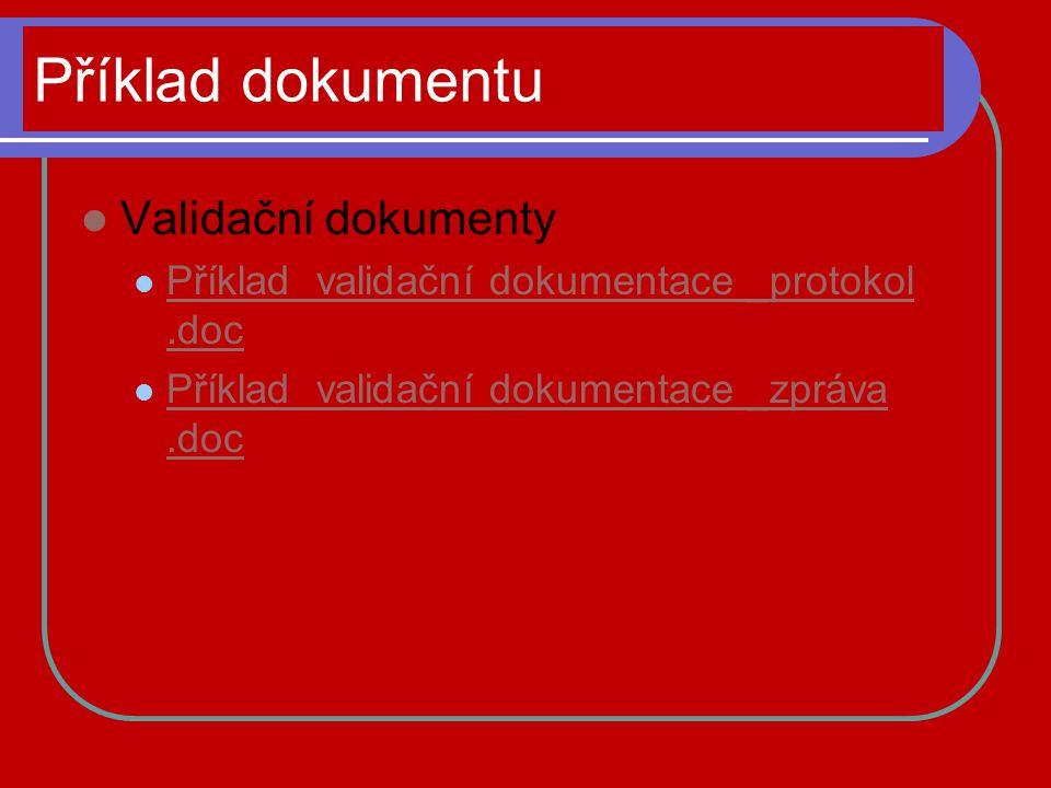 Příklad dokumentu Validační dokumenty Příklad validační dokumentace _protokol.doc Příklad validační dokumentace _protokol.doc Příklad validační dokume