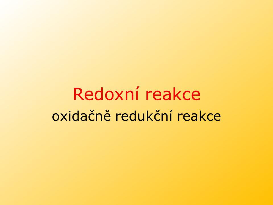Redoxní reakce oxidačně redukční reakce