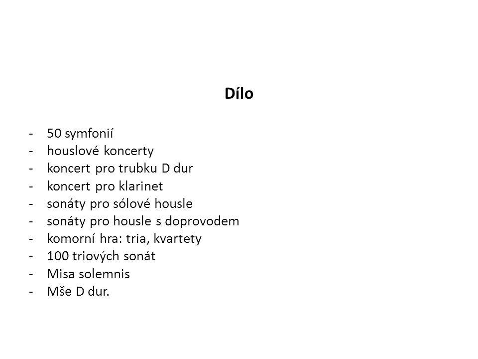 Dílo -50 symfonií -houslové koncerty -koncert pro trubku D dur -koncert pro klarinet -sonáty pro sólové housle -sonáty pro housle s doprovodem -komorní hra: tria, kvartety -100 triových sonát -Misa solemnis -Mše D dur.
