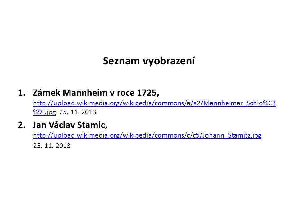 Seznam vyobrazení 1.Zámek Mannheim v roce 1725, http://upload.wikimedia.org/wikipedia/commons/a/a2/Mannheimer_Schlo%C3 %9F.jpg 25.