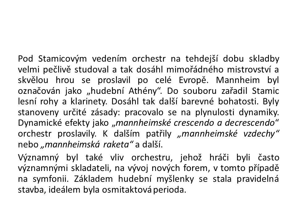 Pod Stamicovým vedením orchestr na tehdejší dobu skladby velmi pečlivě studoval a tak dosáhl mimořádného mistrovství a skvělou hrou se proslavil po celé Evropě.
