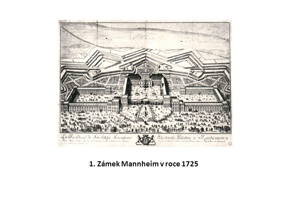 1. Zámek Mannheim v roce 1725