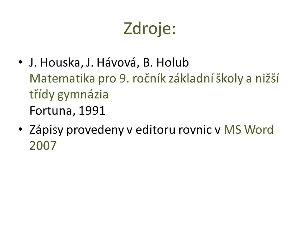 Zdroje: J. Houska, J. Hávová, B. Holub Matematika pro 9.
