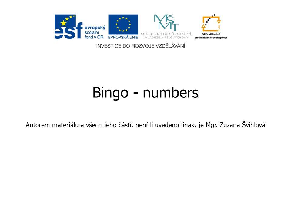 Bingo - numbers Autorem materiálu a všech jeho částí, není-li uvedeno jinak, je Mgr.