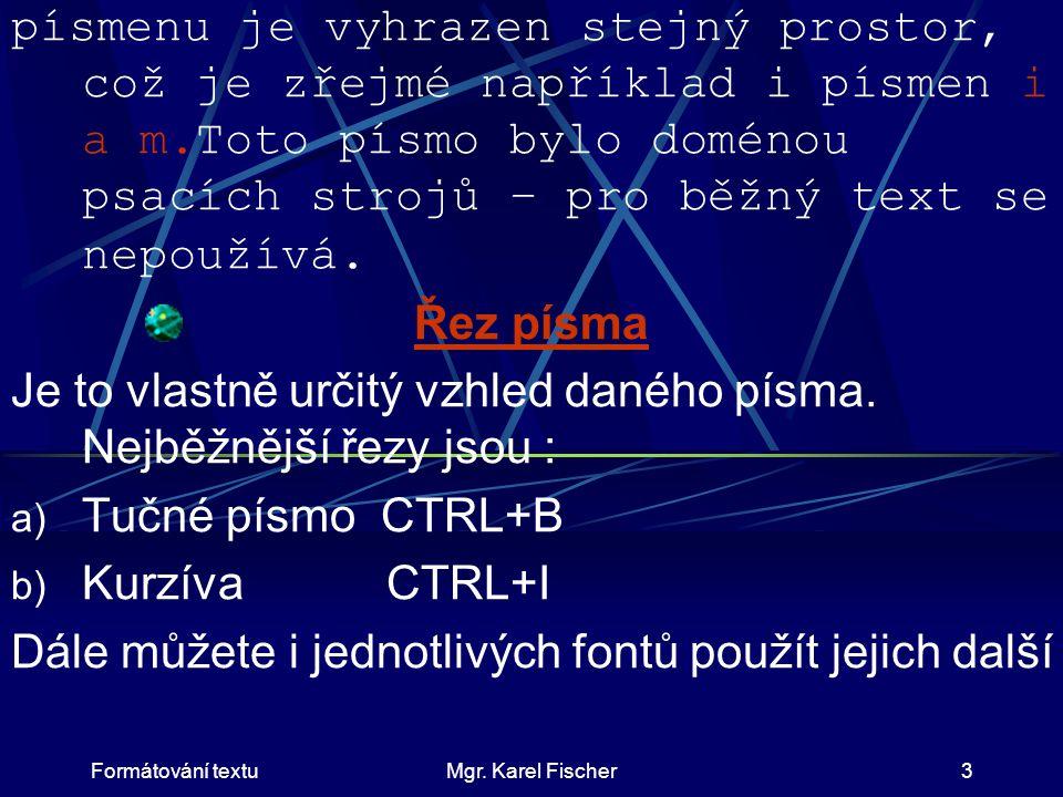 Formátování textuMgr.Karel Fischer4 kombinace.