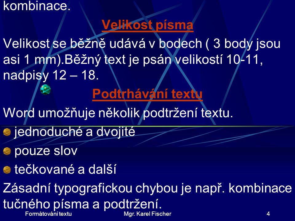Formátování textuMgr. Karel Fischer4 kombinace.