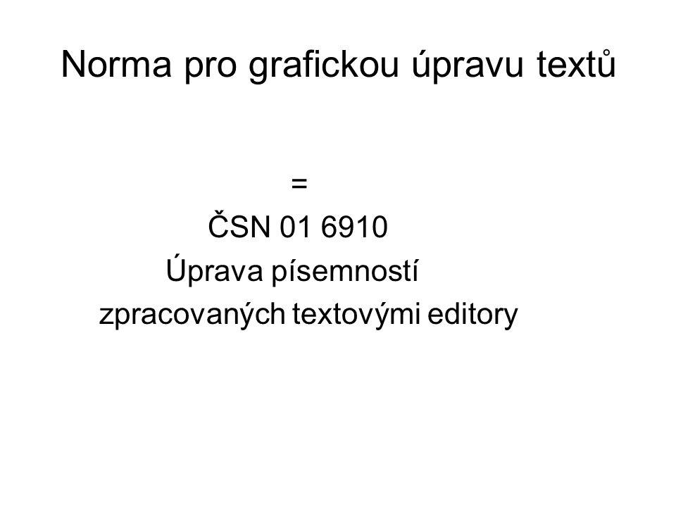 Norma pro grafickou úpravu textů = ČSN 01 6910 Úprava písemností zpracovaných textovými editory