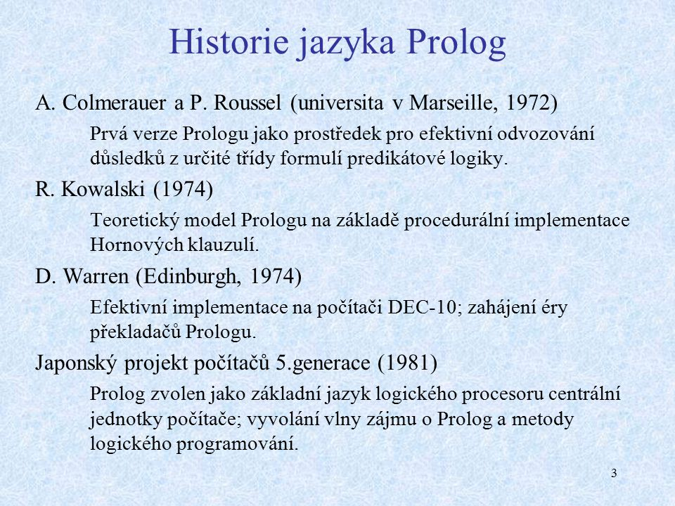 3 Historie jazyka Prolog A.Colmerauer a P.