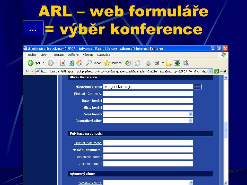 ARL – web formuláře = výběr konference …