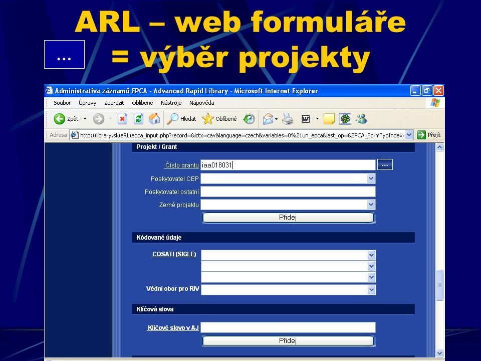 ARL – web formuláře = výběr projekty …
