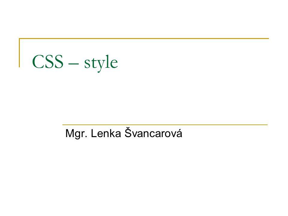 CSS – style Mgr. Lenka Švancarová