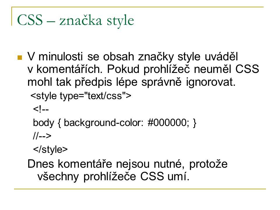 CSS – atribut style (textstyle.html) <p style= color:black; background-color:#99ff66; > Lorem Ipsum Do prvního odstavce přidej atribut style, a to nejprve pouze s vlastností color a hodnotou (stránku si zobraz v prohlížeči).