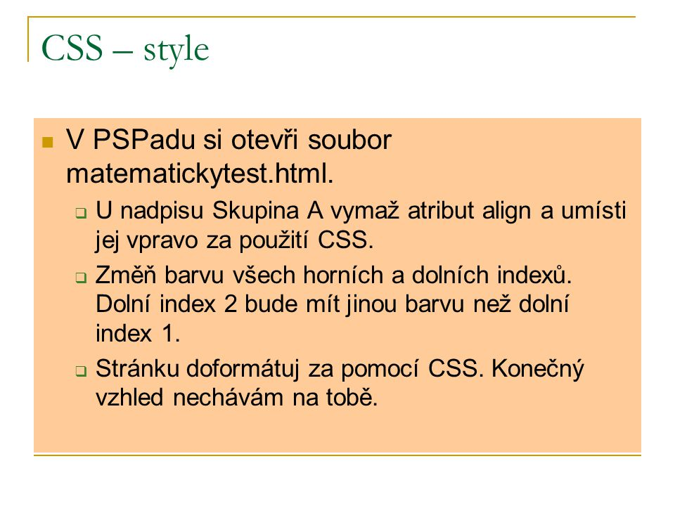 CSS – style V PSPadu si otevři soubor matematickytest.html.