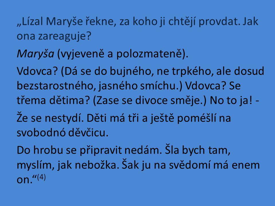 """""""Lízal Maryše řekne, za koho ji chtějí provdat. Jak ona zareaguje."""