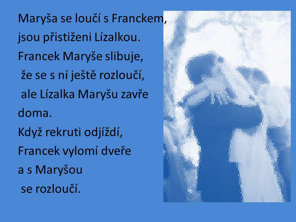 2.Jednání – světnice u Lízalů Maryša se snaží přemluvit rodiče, aby ji přestali nutit do sňatku.