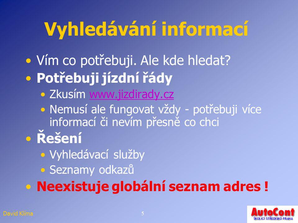 David Klíma5 Vyhledávání informací Vím co potřebuji.