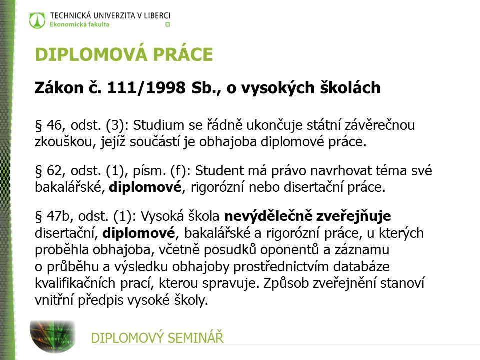 DIPLOMOVÝ SEMINÁŘ DIPLOMOVÁ PRÁCE Zákon č.111/1998 Sb., o vysokých školách § 47b, odst.