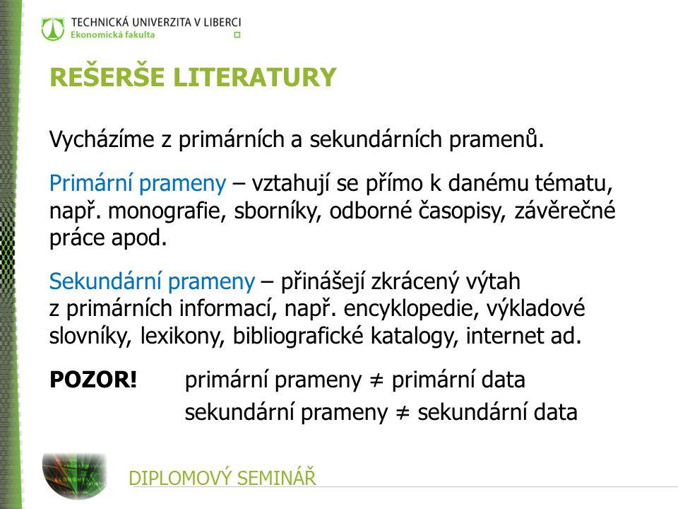 DIPLOMOVÝ SEMINÁŘ REŠERŠE LITERATURY Vycházíme z primárních a sekundárních pramenů.