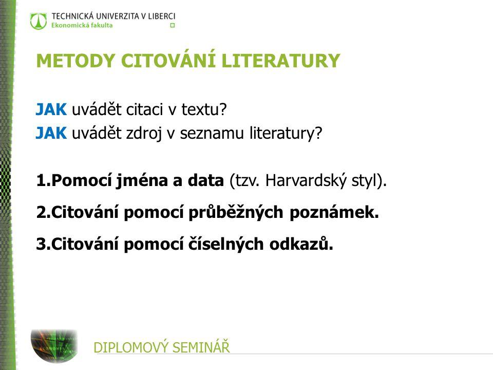 DIPLOMOVÝ SEMINÁŘ METODY CITOVÁNÍ LITERATURY JAK uvádět citaci v textu.