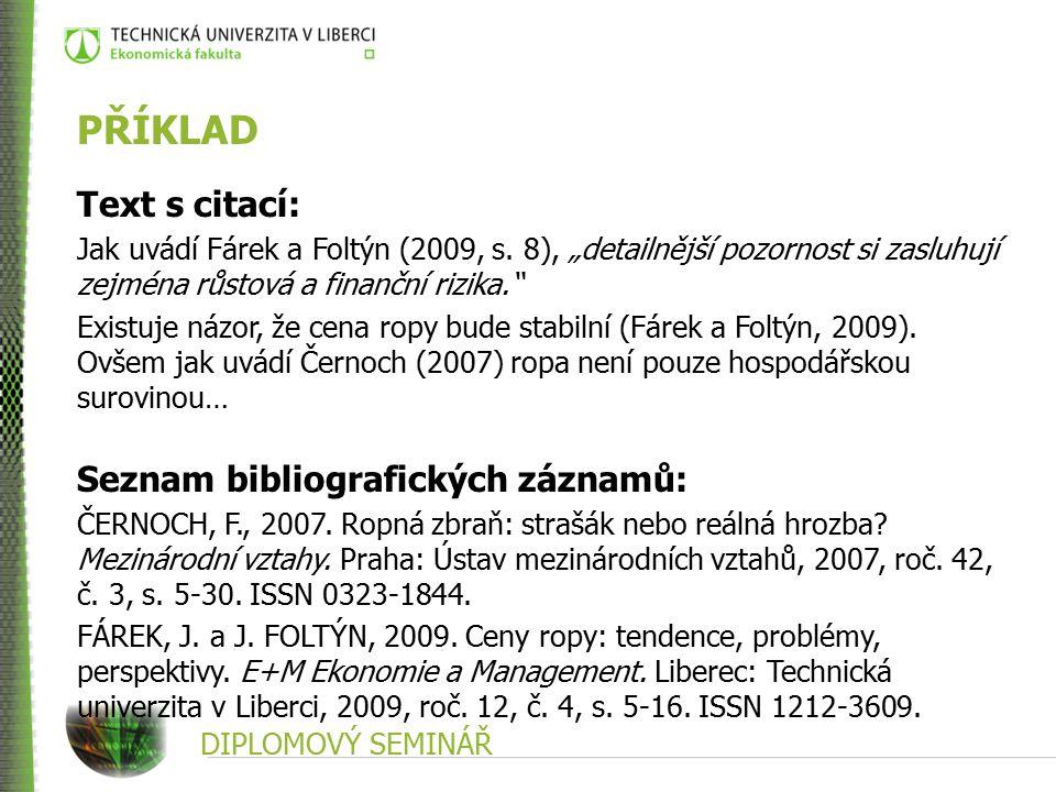 DIPLOMOVÝ SEMINÁŘ PŘÍKLAD Text s citací: Jak uvádí Fárek a Foltýn (2009, s.