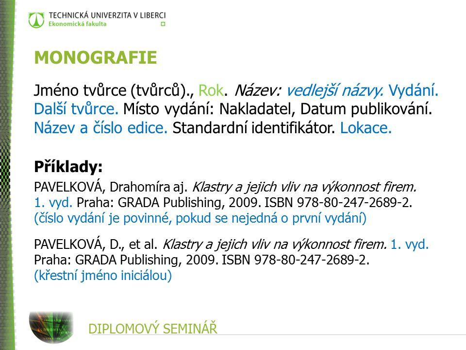 DIPLOMOVÝ SEMINÁŘ MONOGRAFIE Jméno tvůrce (tvůrců)., Rok.