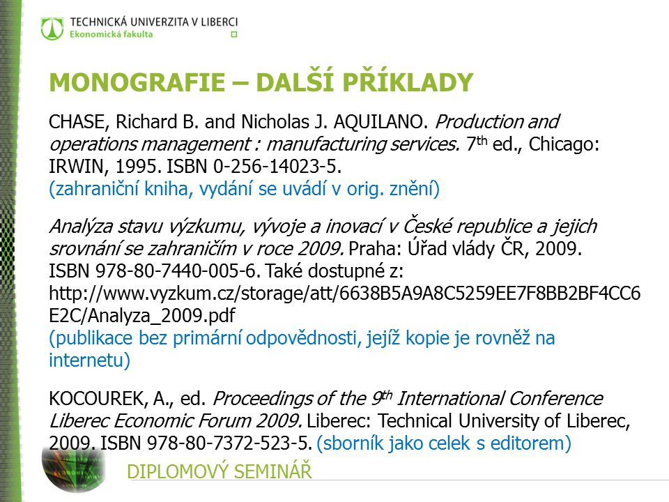 DIPLOMOVÝ SEMINÁŘ MONOGRAFIE – DALŠÍ PŘÍKLADY CHASE, Richard B.