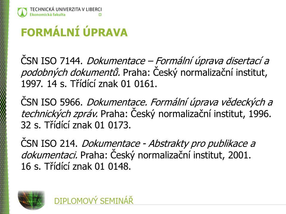 DIPLOMOVÝ SEMINÁŘ SOUPIS BIBLIOGRAFICKÝCH CITACÍ Bibliografické záznamy musí odpovídat normě ČSN ISO 690 (nové vydání březen 2011).
