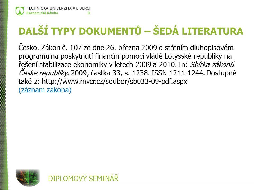 DIPLOMOVÝ SEMINÁŘ DALŠÍ TYPY DOKUMENTŮ – ŠEDÁ LITERATURA Česko.
