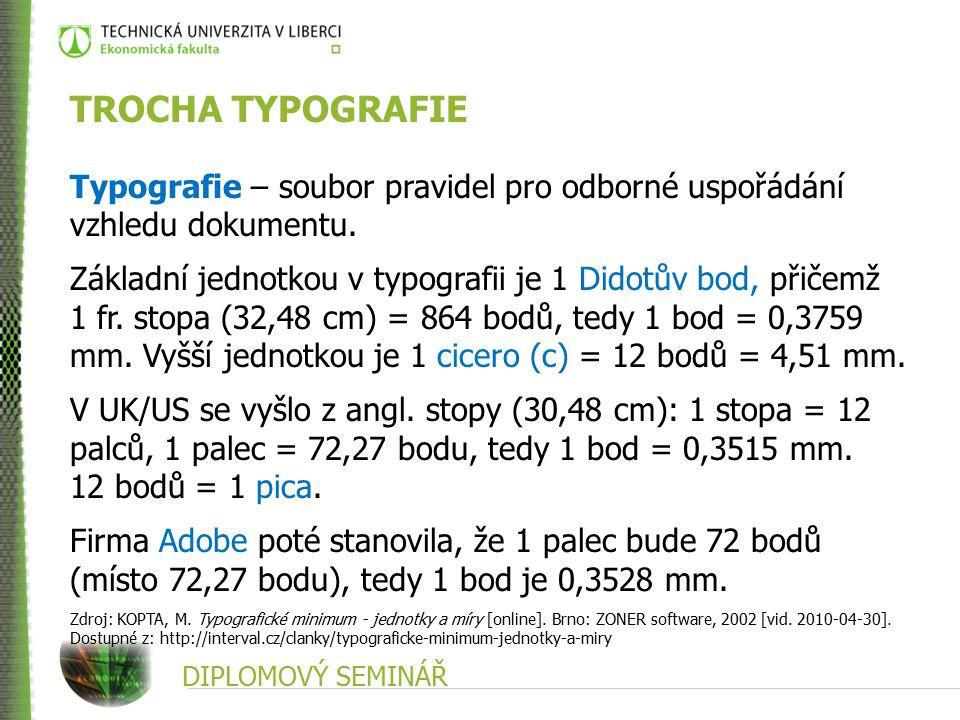 DIPLOMOVÝ SEMINÁŘ TROCHA TYPOGRAFIE Typografie – soubor pravidel pro odborné uspořádání vzhledu dokumentu.