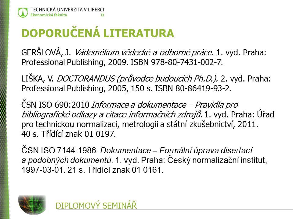 DOPORUČENÁ LITERATURA GERŠLOVÁ, J.Vádemékum vědecké a odborné práce.
