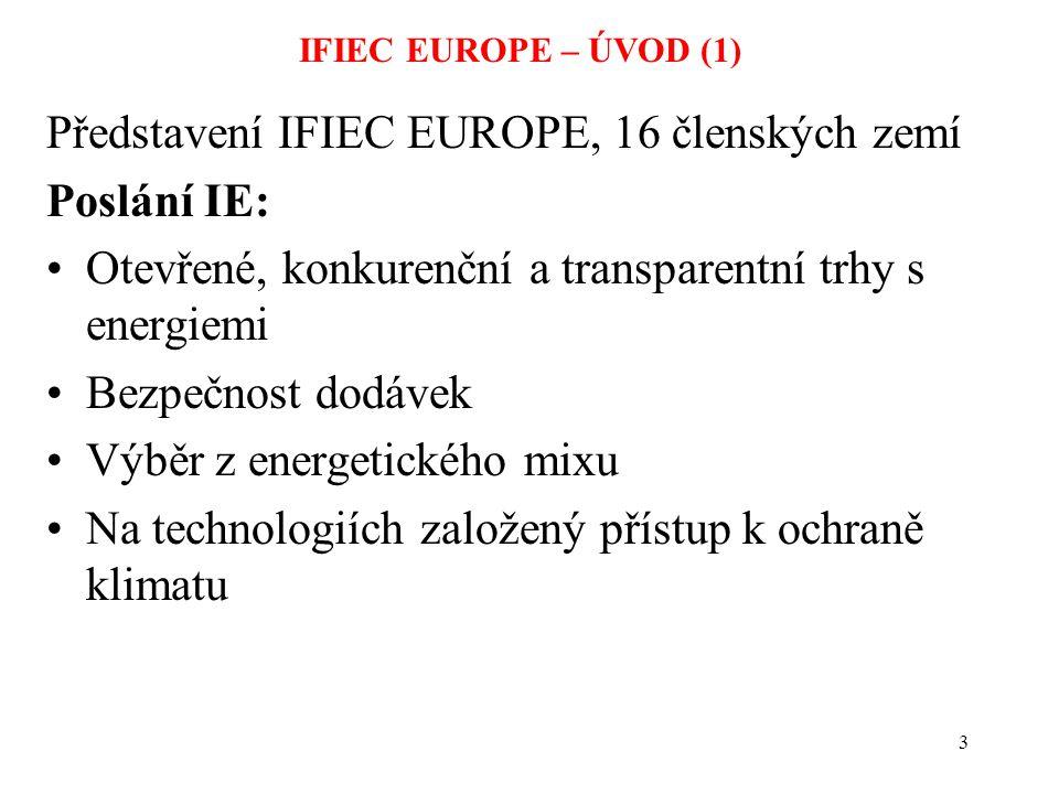 14 IFIEC EUROPE – ÚVOD (12) IFIEC is focusing on need for ädlouhodobá vize - 15-20 years – bezpečnost dodávek ämezinárodně konkurenceschopné ceny elektřiny a plynu ätransparentní mechanismus cenotvorby ästabilní a předvídatelné ceny – nikoli burzovní nepředvídatelnost ädlouhodobé řešení CO2 - zahrnuty pouze reálné náklady ämožnost přeprodeje a exportu änová přeshraniční struktura äuvědomění si, že pod tímto tlakem nemůžeme přežít.