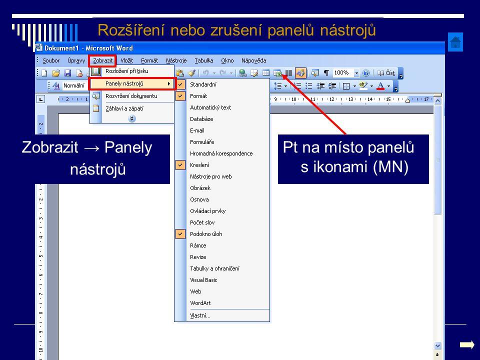 Rozšíření nebo zrušení panelů nástrojů Zobrazit → Panely nástrojů Pt na místo panelů s ikonami (MN)
