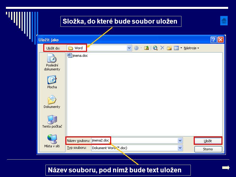 Složka, do které bude soubor uložen Název souboru, pod nímž bude text uložen