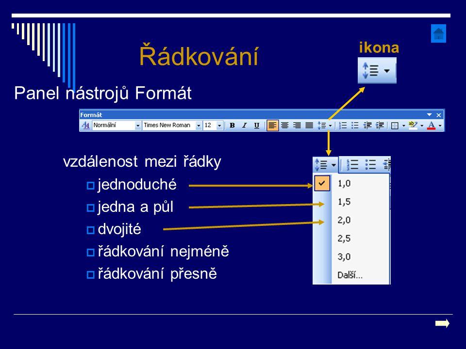 vzdálenost mezi řádky  jednoduché  jedna a půl  dvojité  řádkování nejméně  řádkování přesně Řádkování Panel nástrojů Formát ikona