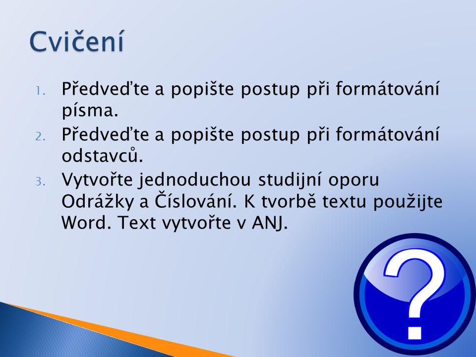1. Předveďte a popište postup při formátování písma.