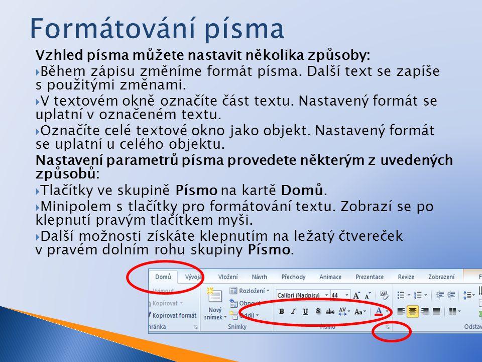 Vzhled písma můžete nastavit několika způsoby:  Během zápisu změníme formát písma.