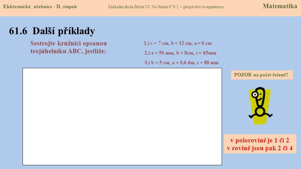 61.5 Procvičení a příklady Elektronická učebnice - II. stupeň Základní škola Děčín VI, Na Stráni 879/2 – příspěvková organizace Matematika Daná úloha