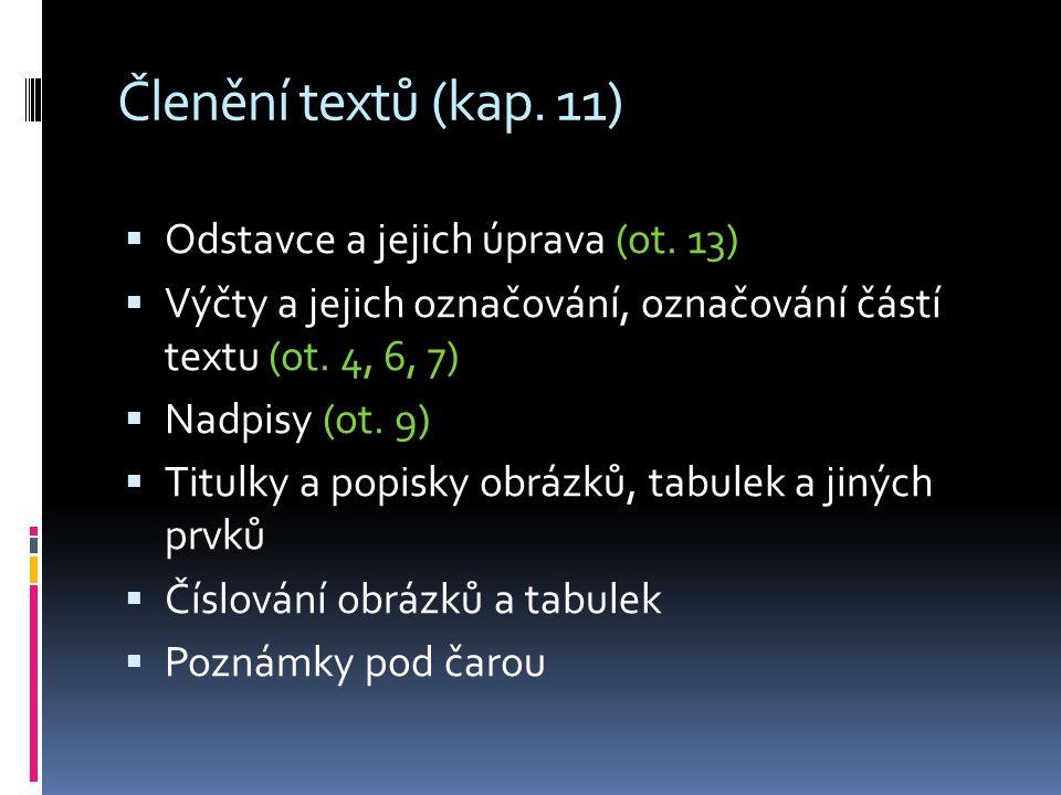 Členění textů (kap. 11)  Odstavce a jejich úprava (ot.