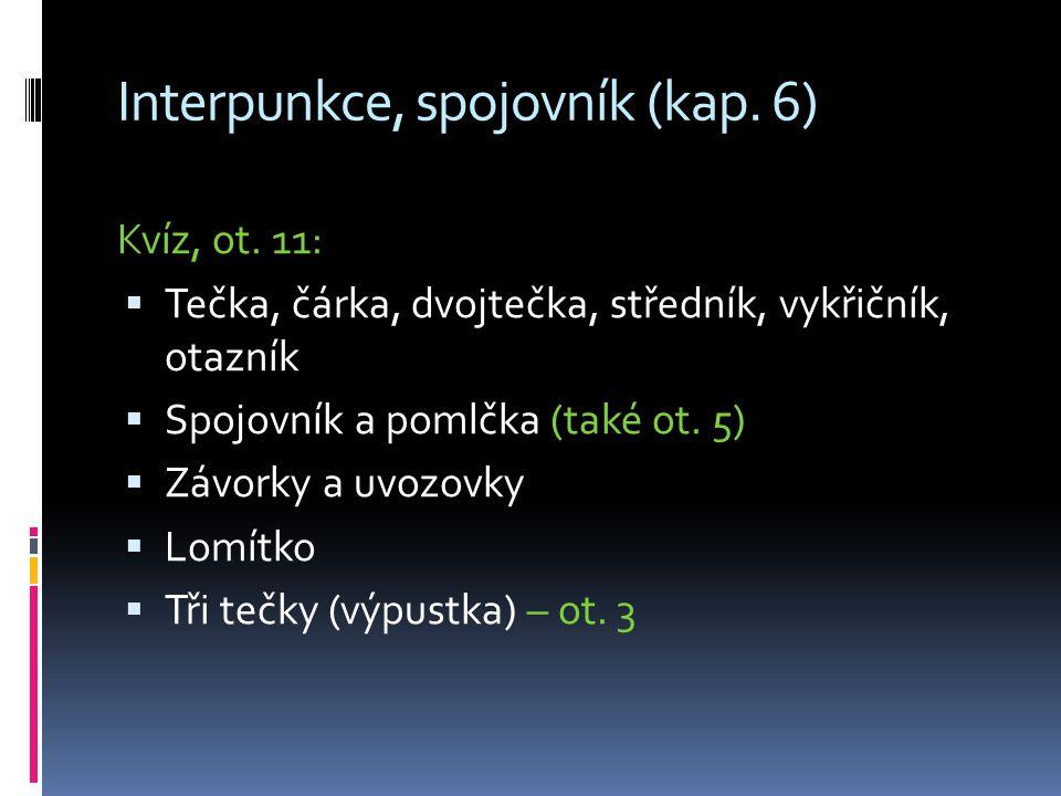 Interpunkce, spojovník (kap. 6) Kvíz, ot.