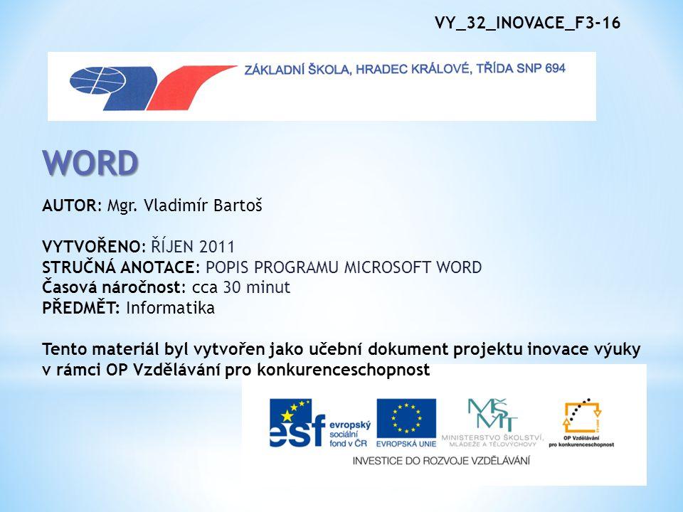 VY_32_INOVACE_F3-16 WORD AUTOR: Mgr.