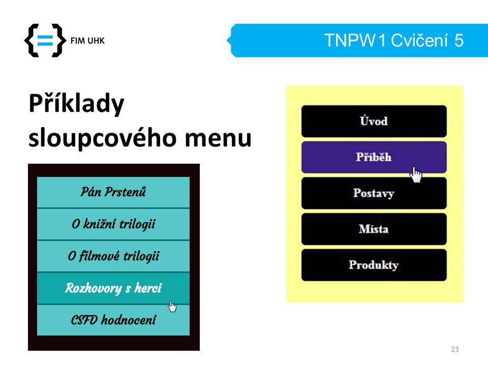 TNPW1 Cvičení 5 Příklady sloupcového menu 23