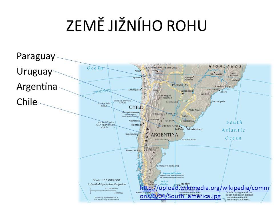ZEMĚ JIŽNÍHO ROHU Paraguay Uruguay Argentína Chile http://upload.wikimedia.org/wikipedia/comm ons/0/04/South_america.jpg