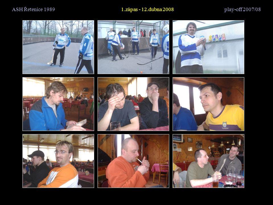ASH Řetenice 19893.zápas - 19.dubna 2008 play-off 2007/08 8.část - ve sprše Kdo se koupal v dresu?