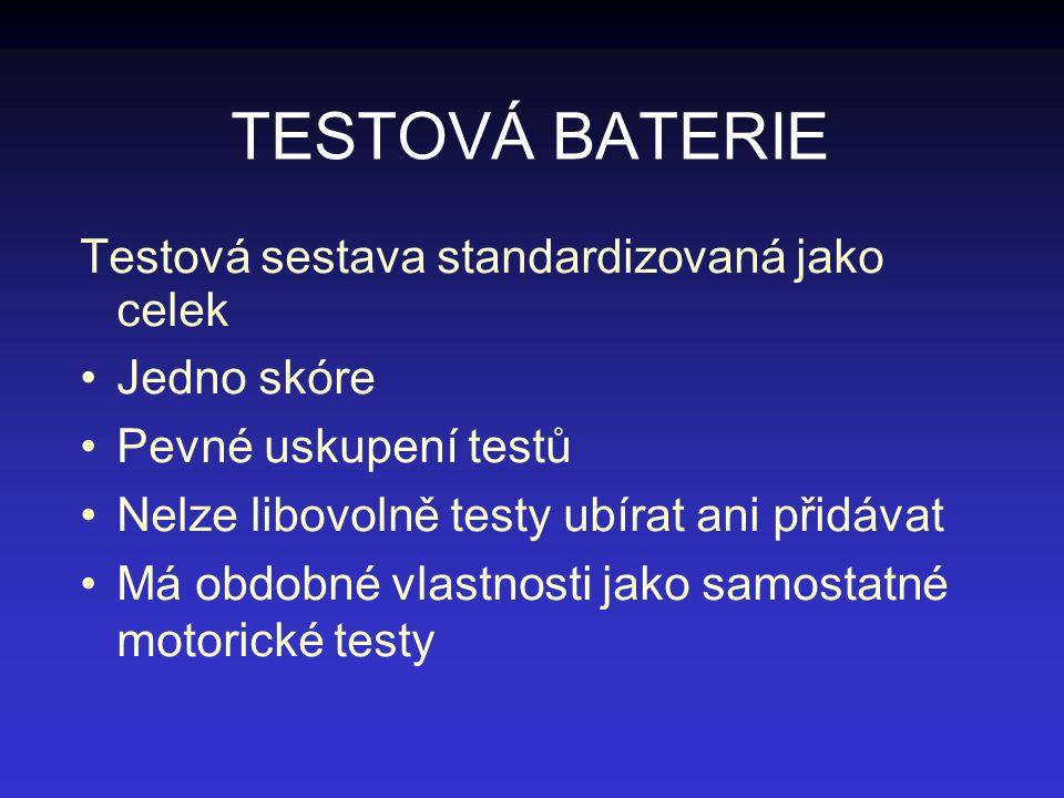 TESTOVÁ BATERIE Testová sestava standardizovaná jako celek Jedno skóre Pevné uskupení testů Nelze libovolně testy ubírat ani přidávat Má obdobné vlast