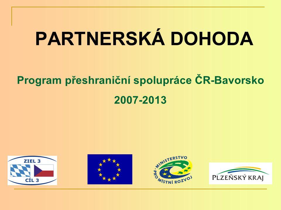 PARTNERSKÁ DOHODA Program přeshraniční spolupráce ČR-Bavorsko 2007-2013