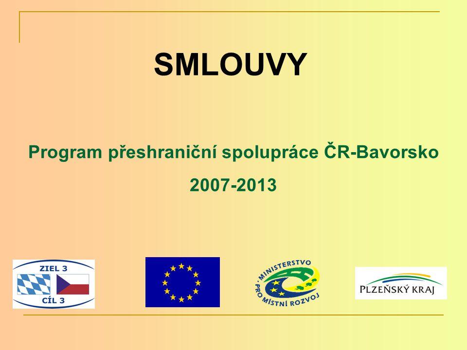 Smluvní vztahy Dvoustupňový postup 1. Rámcová smlouva Cíl 3 ČR-Bavorsko 2. Národní smlouvy