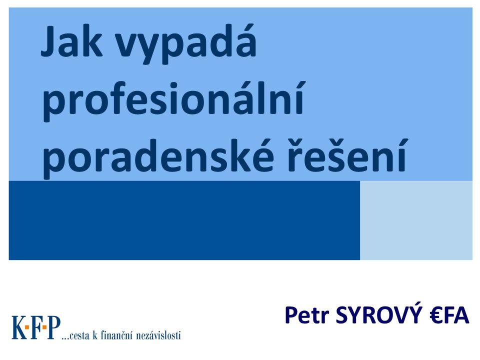 Jak vypadá profesionální poradenské řešení Petr SYROVÝ €FA